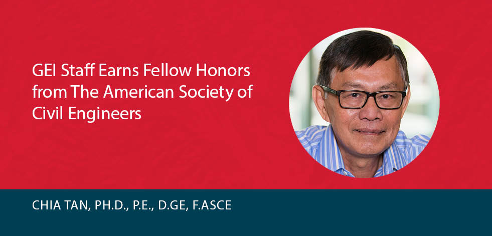 GEI's Chia K. Tan Earns Fellow Honors from The American Society of Civil Engineers