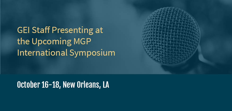 GEI Staff Presenting at the Upcoming MGP International Symposium