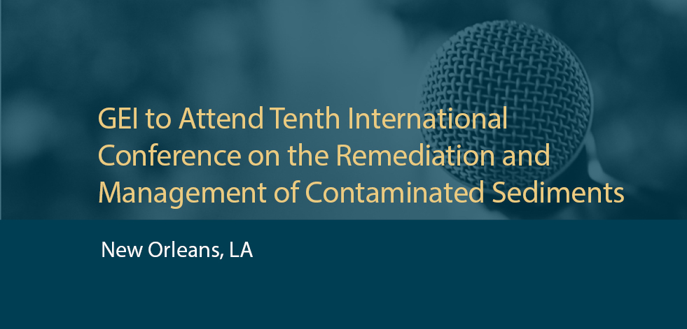 GEI to Attend Tenth International Conference on the Remediation and Management of Contaminated Sediments