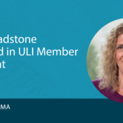 Ileen Gladstone Featured in ULI Member Spotlight
