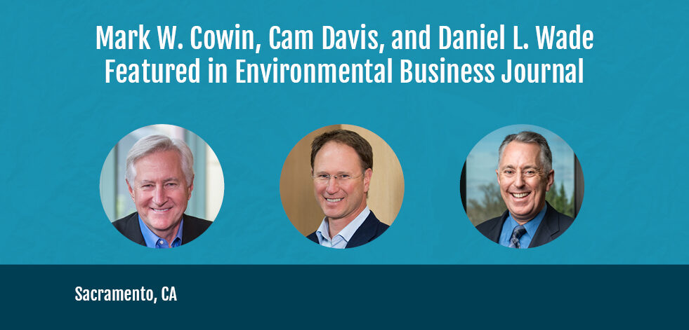 Mark W. Cowin, Cam Davis, and Daniel L. Wade Featured in Environmental Business Journal