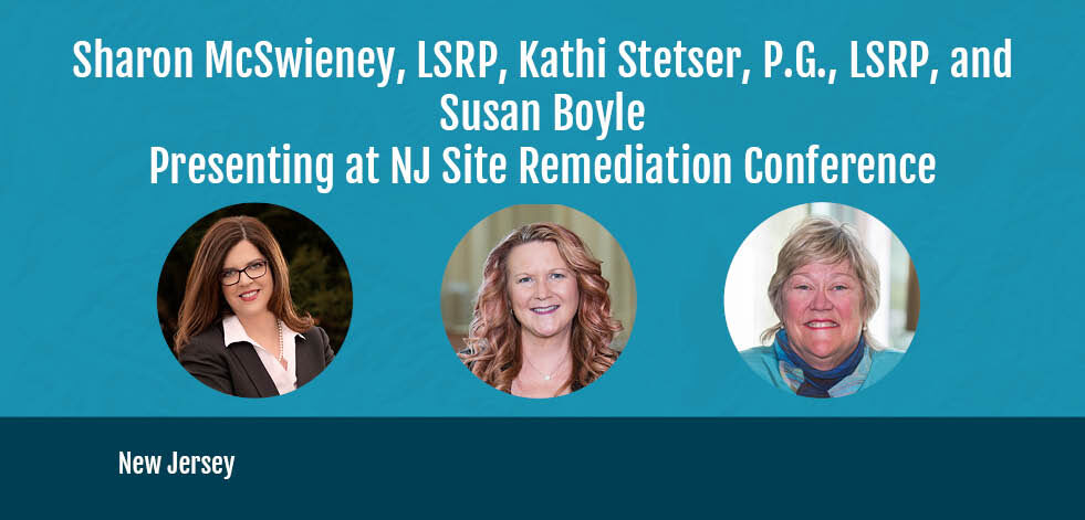 Sharon McSwieney, Kathi Stetser, and Susan Boyle Presenting at NJ Site Remediation Conference